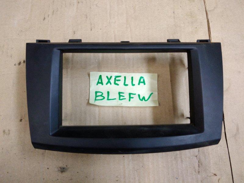 Обводка магнитолы Mazda Axela BLEFW LF-VDS 2009