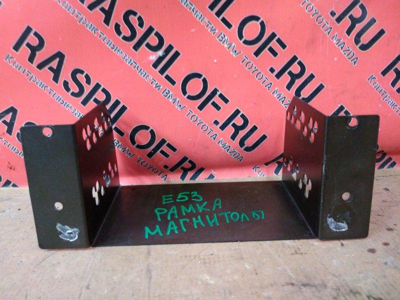 Рамка магнитофона Bmw X5 E53 M54B30 2001