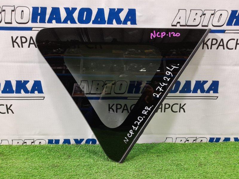 Стекло собачника Toyota Ractis NCP120 1NZ-FE 2010 заднее правое Правое, заводская тонировка, с