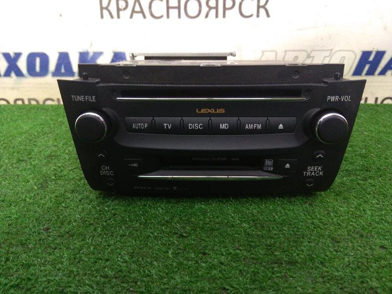 Магнитола Lexus Gs350 GRS191 2GR-FSE 2005 ХТС, штатная магнитола TOYOTA 36120-30C70, MD / WMA / MP3 / FM, с