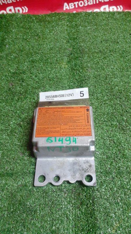 Блок управления airbag Nissan X-Trail NT30 QR20DE 07.2005 285568h50e