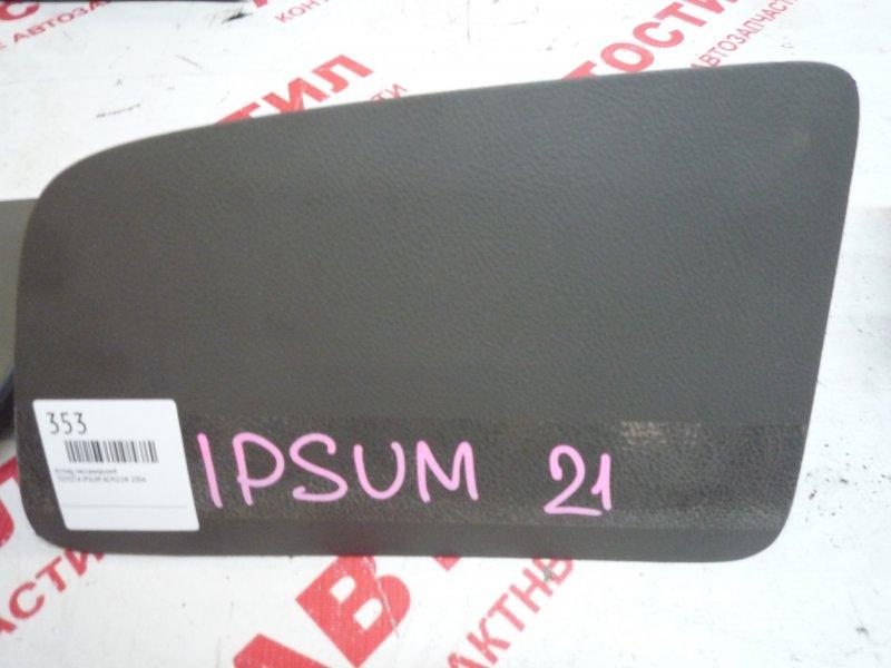Airbag пассажирский Toyota Ipsum ACM21W, ACM26W 2003