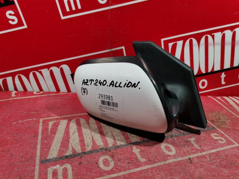 Зеркало боковое Toyota Allion AZT240 1AZ-FSE `2001 переднее правое белый