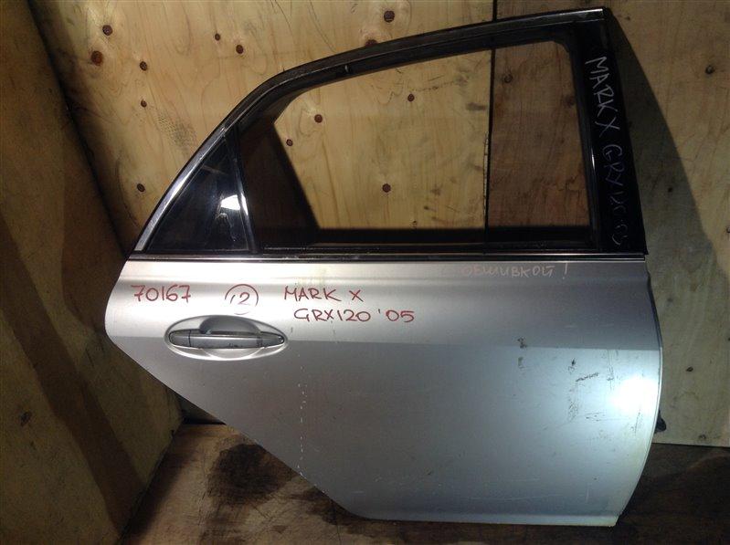 Дверь боковая Toyota Mark X GRX120 2005 задняя правая 70167 (+20.05.20) В сборе с обшивкой. 7В.[T] (б/у)