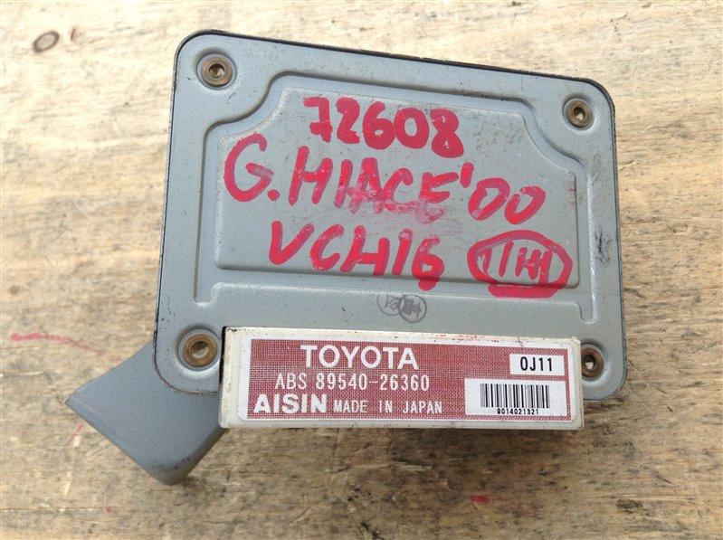 Блок управления abs Toyota Grand Hiace VCH16 5VZ 2000 72608, 89540-26360 (б/у)