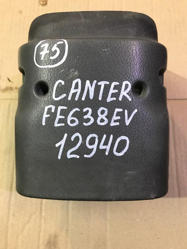 Кожух рулевой колонки Mitsubishi Canter FE638EV 4D35 1996