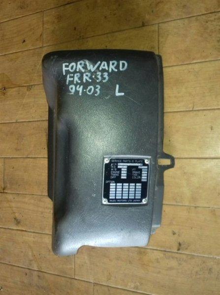 Заглушка салона l Isuzu Forward FRR33-35 6HE1/6HH1/6HK1T/6HL1 94 левая