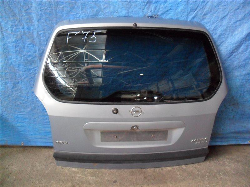Дверь 5-я Opel Zafira F75 Z22SE 2001
