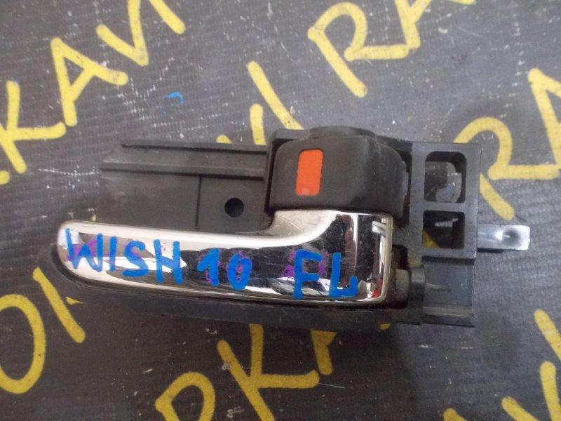 Ручка двери внутренняя Toyota Wish ANE10 1AZFE передняя левая