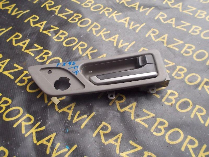 Ручка двери внутренняя Infiniti Fx45 S50 VK45DE 2003 передняя правая