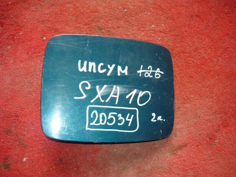Лючок бензобака Toyota Ipsum SXM10