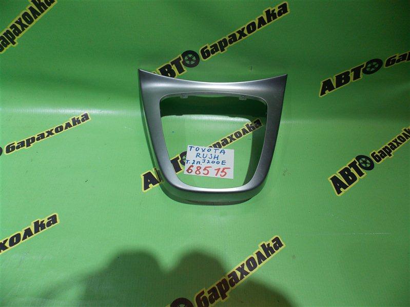 Консоль акпп Toyota Rush J200E 3SZ-FE 2005