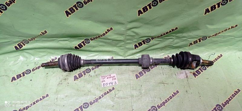 Привод Toyota Ist NCP60 2NZ-FE 2003 передний правый