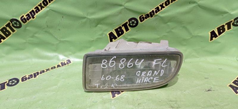 Туманка Toyota Grand Hiace VCH 16 передняя левая