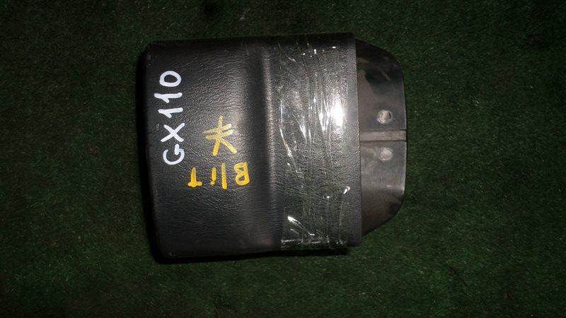 Кожух рулевой колонки Toyota Markii Blit GX110 1G-FE 2002