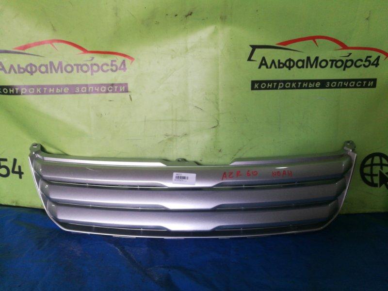 Решетка радиатора Toyota Noah AZR60 1AZ-FSE 2003 передняя