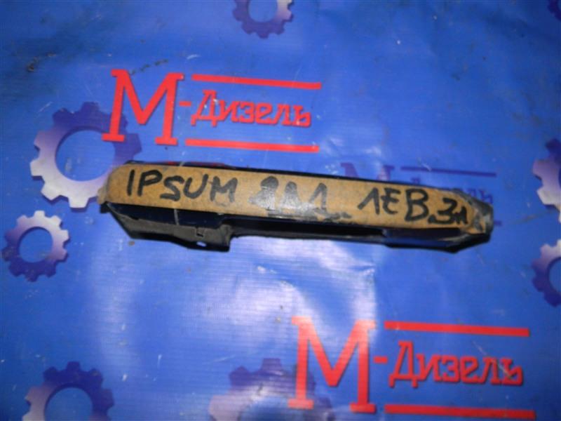 Ручка двери внешняя Toyota Ipsum ACM21W 2AZ-FE 2003 задняя левая