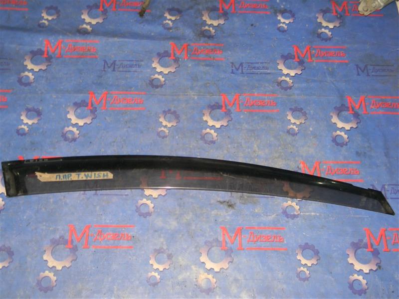 Ветровик Toyota Wish ZNE10G 1ZZ-FE 2007 передний правый