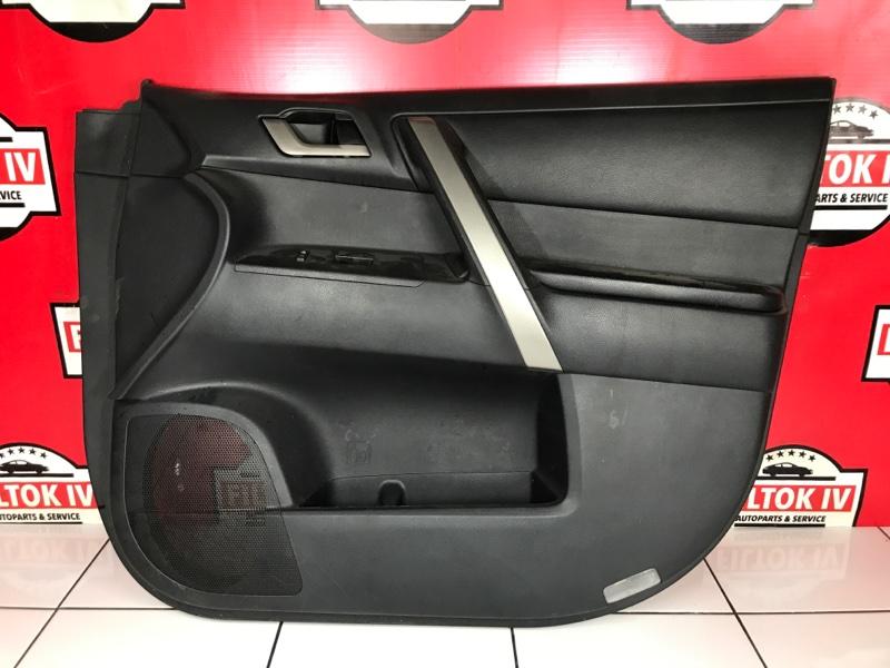 Обшивка двери Toyota Highlander GSU45 2GRFE передняя правая