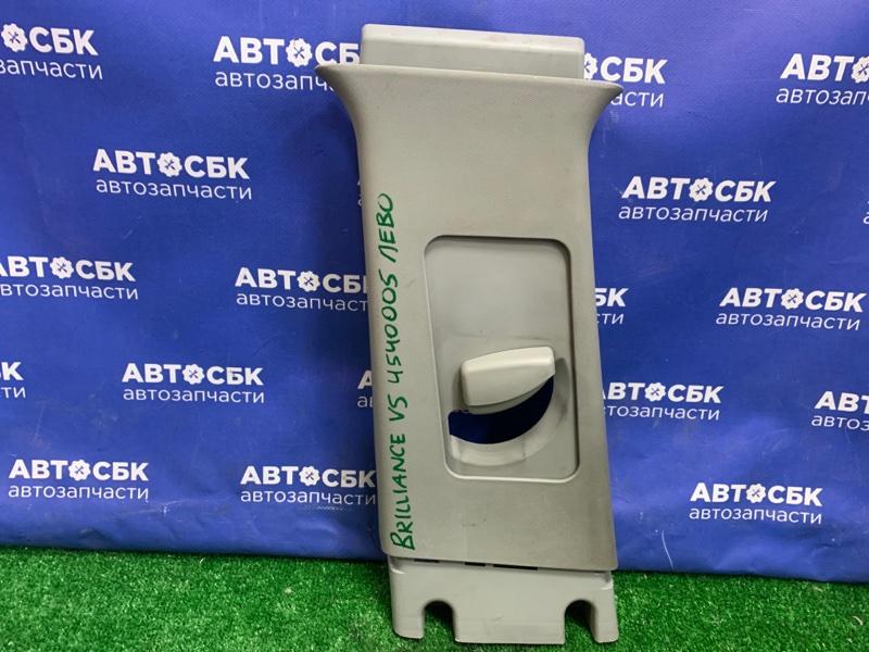 Пластик центральной стойки Brilliance V5 4A92S 2014 левый верхний