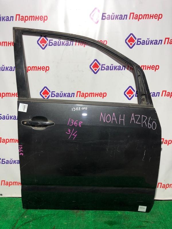 Дверь Toyota Noah AZR60G 1AZ-FSE передняя правая
