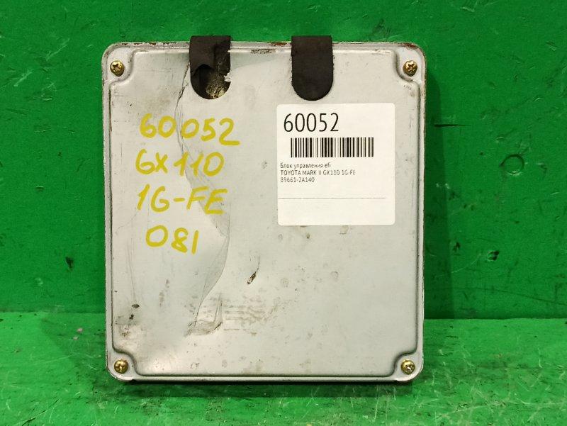 Блок управления efi Toyota Mark Ii GX110 1G-FE 89661-2A140