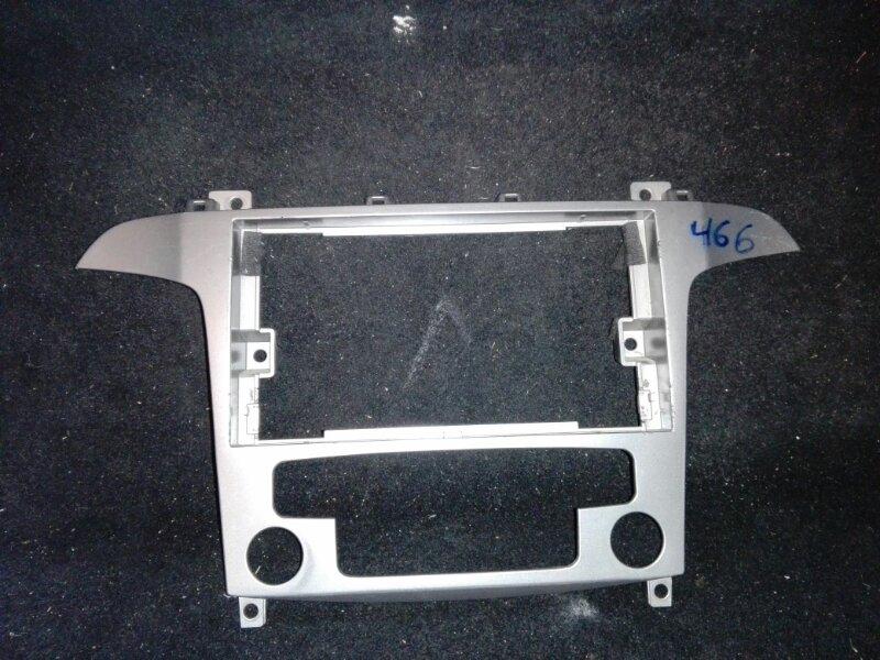 Рамка магнитолы Ford S-Max 2006