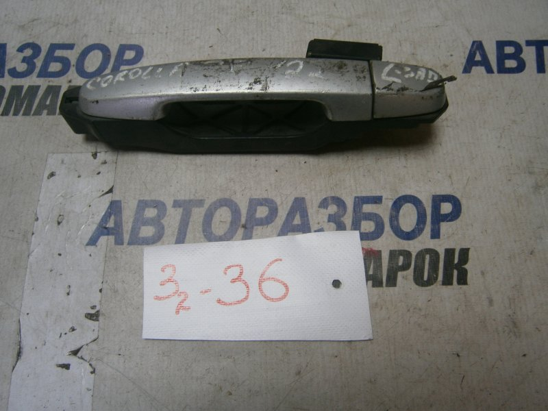 Ручка двери внешняя Toyota Corolla Verso ADE150 задняя левая (б/у)