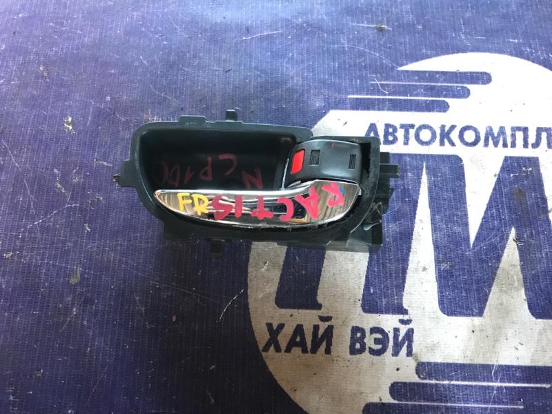 Ручка двери внутренняя Toyota Ractis NCP100 1NZ передняя правая (б/у)