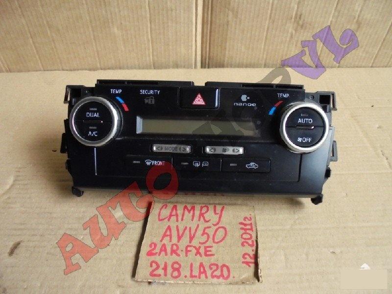 Блок управления климат-контролем Toyota Camry AVV50 2ARFXE 12.2011г. (б/у)