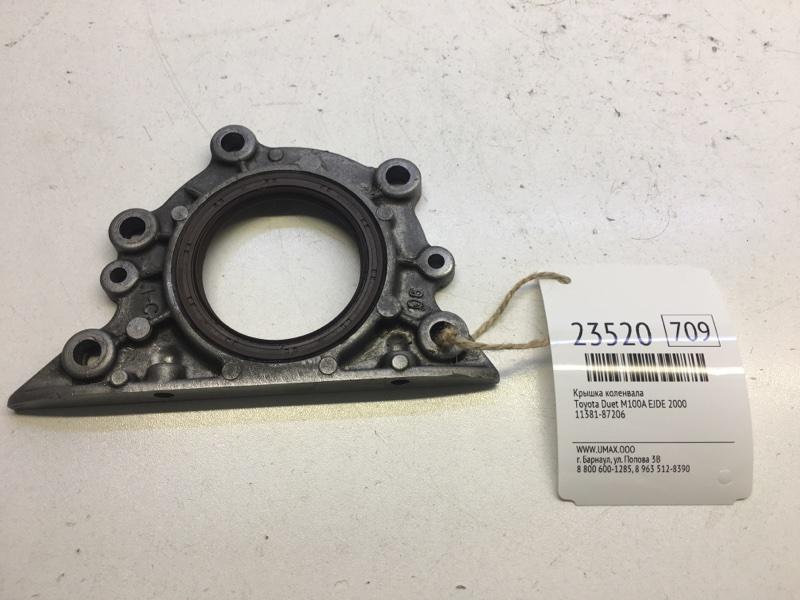 Крышка коленвала Toyota Duet M100A EJDE 2000 (б/у)
