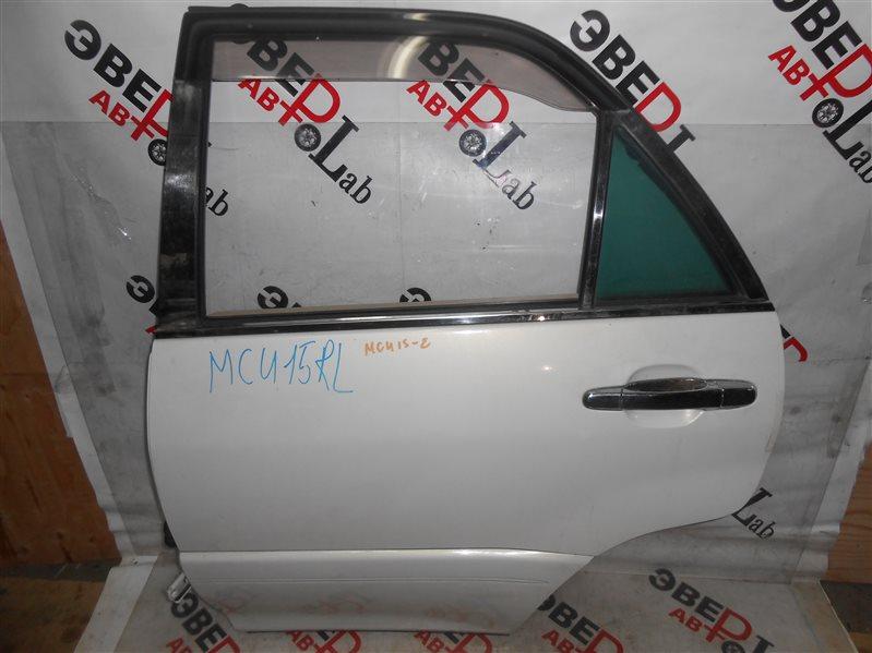 Дверь Toyota Harrier MCU15 1MZ-FE 2000 задняя левая