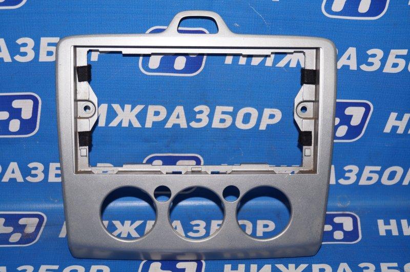 Рамка магнитолы Ford Focus 2 1.8 (QQDB) 2007 (б/у)