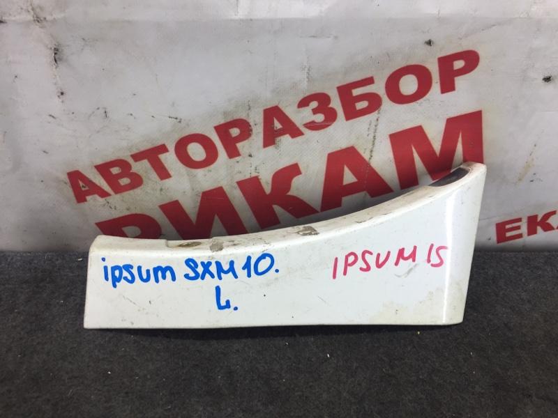 Накладка крыла Toyota Ipsum SXM10 левая