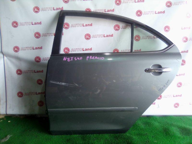 Дверь боковая Toyota Premio NZT240 задняя левая