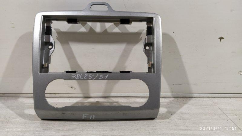 Рамка магнитолы Ford Focus 2 2004-2008 (б/у)