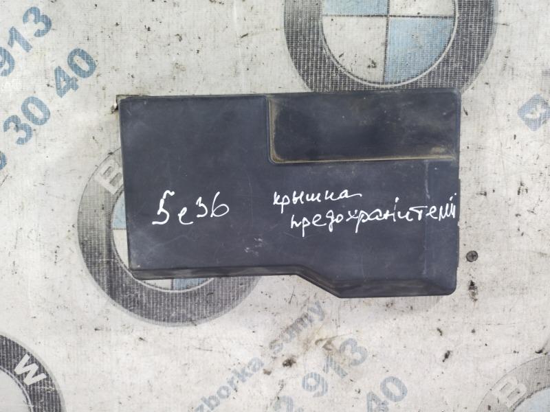 Крышка блока предохранителей Bmw 3-Series E36 M50B20 1993 (б/у)