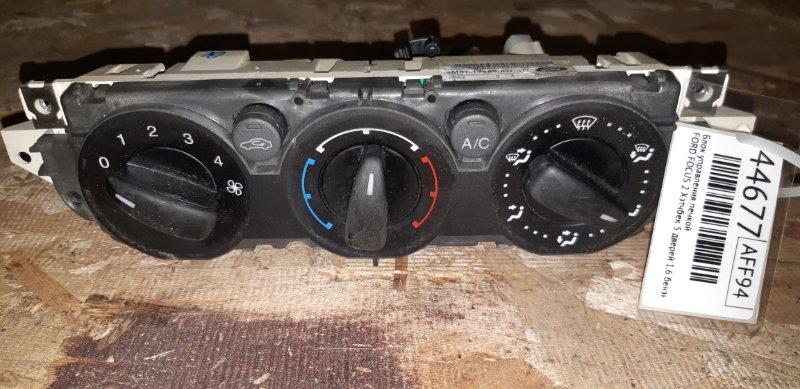 Блок управления печкой Ford Focus 2 ХЭТЧБЕК 5 ДВЕРЕЙ 1.6 БЕНЗИН 100 Л.С. 2005